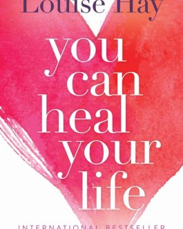You Can Heal Your Life – Louise Hay