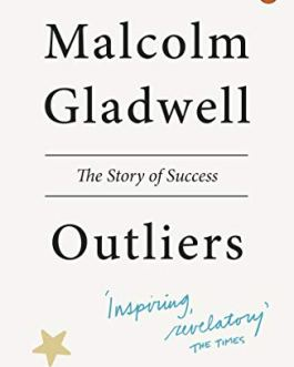 Outliers : The Story of Success – Malcolm Gladwell
