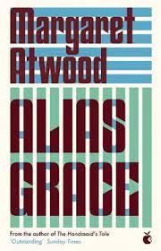 Alias Grace – Margaret Atwood
