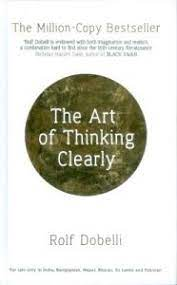 The art of thinking clearly – Rolf Dobelli