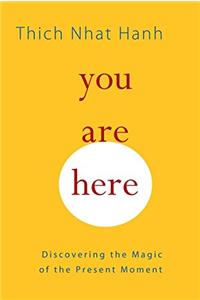 You Are Here – Thich Nhat Hanh