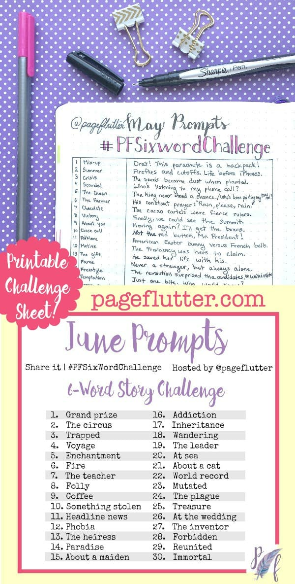 June Six-Word Story Challenge Prompts| pageflutter.com | These challenges are so fun and inspiring! Write a six-word story each day based on the prompt. Take the challenge!