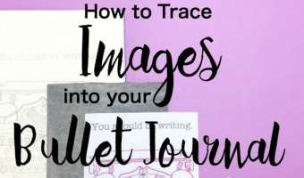 How to Trace Images to Your Bullet Journal (Even if You Can't Draw!)