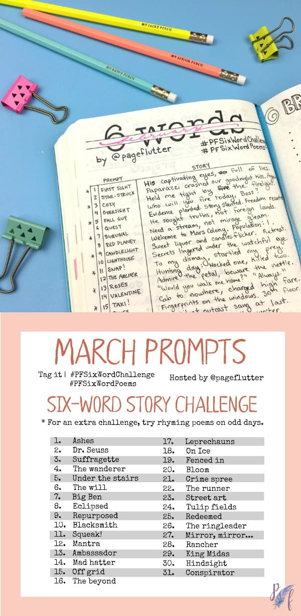 March challenge prompts for Page Flutter's six-word story challenge. Daily creative exercise for your Bullet Journal!