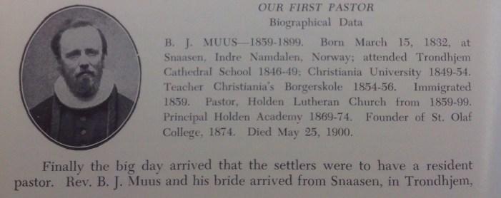 The Reverend Bernt Julius Muus. First pastor of Holden (1859-1899), founder of St. Olaf College, 1874.