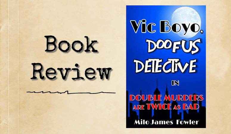 Review: Vic Boyo, Doofus Detective || Pages and Pekoe