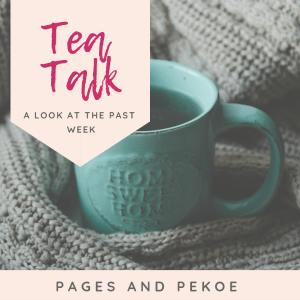 Tea Talk – New Weekly Feature!