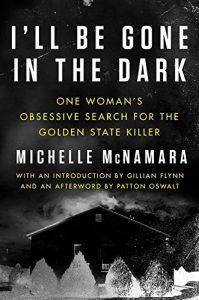 True Crime Books for Murderinos - I'll Be Gone In The Dark