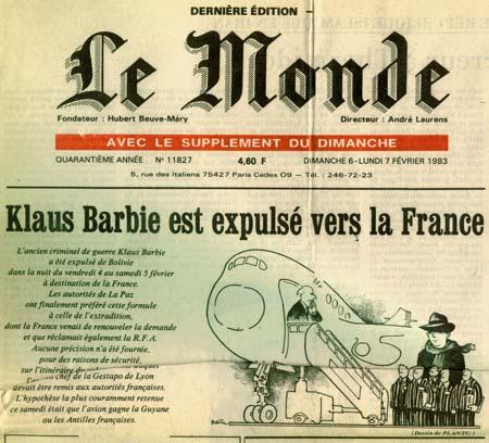 Premi�re page du journal Le Monde avec ce titre : Klaus Barbie est expuls� vers la France. Dessin de Plantu