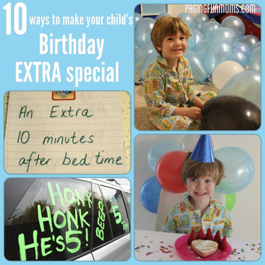 10 ways to make your child's birthday extra special 2