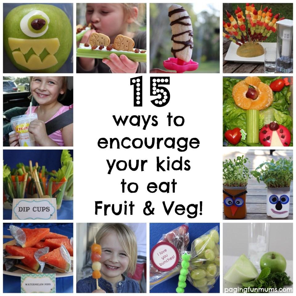 15 ways to encourage your kids to eat fruit & veg