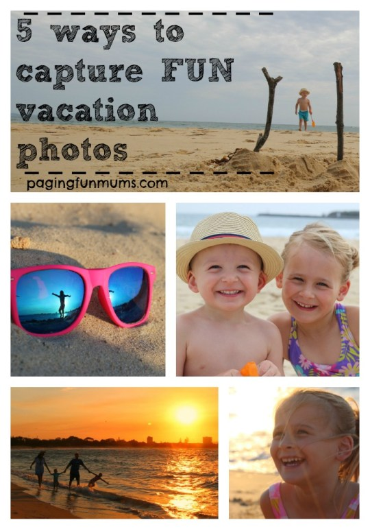 5 ways to capture FUN vacation photos