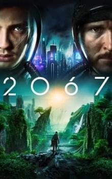 Free Download & Streaming Film 2067 (2020) BluRay 480p, 720p, & 1080p Subtitle Indonesia