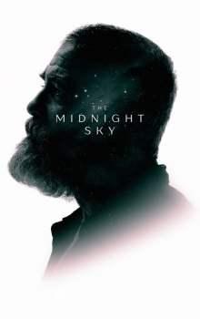 Free Download & Streaming Film The Midnight Sky (2020) BluRay 480p, 720p, & 1080p Subtitle Indonesia Pahe Ganool Indo XXI LK21