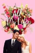 Free Download & Streaming Film All My Life (2020) BluRay 480p, 720p, & 1080p Subtitle Indonesia Pahe Ganool Indo XXI LK21