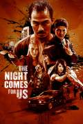 Free Download & Streaming Film The Night Comes for Us (2018) BluRay 480p, 720p, & 1080p Subtitle Indonesia Pahe Ganool Indo XXI LK21