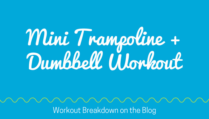 BOUNCE + TONE 25 Minute Mini Trampoline + Dumbbell EFFECTIVE Workout for Body Shaping + Weight Loss - Full Length Home Workout from Pahla B Fitness Blog Featured Image
