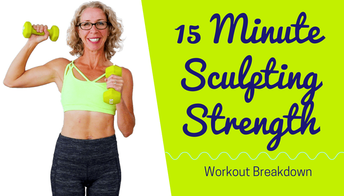 15 Minute SCULPTING STRENGTH _ Weight Training Workout with Warm Up - BLOG Featured Photo