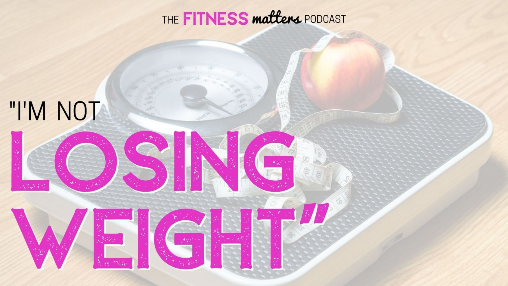 """Ep. 079: """"I'm Not LOSING WEIGHT"""" ???? The Fitness Matters Podcast with Pahla B"""