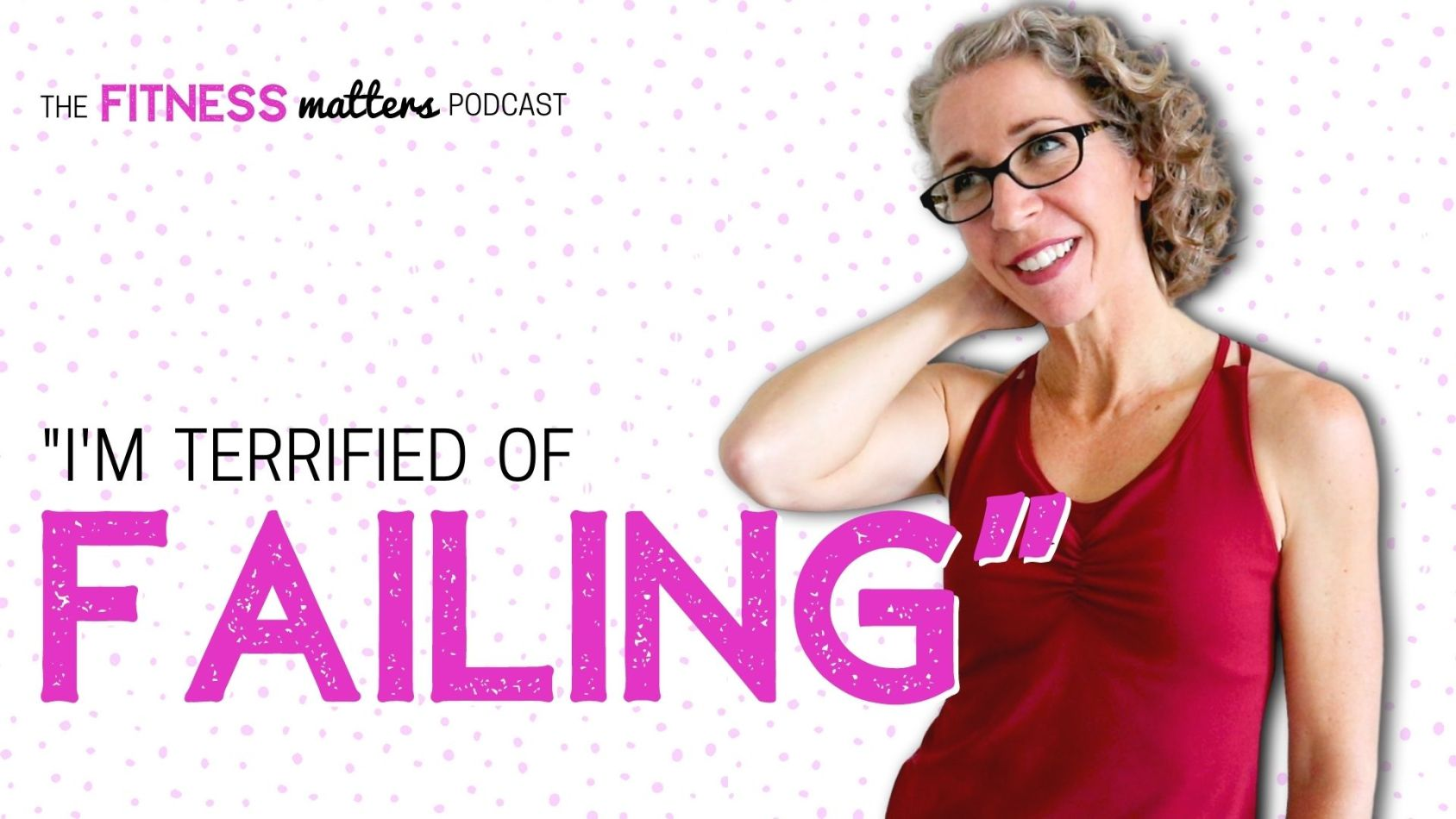 """Ep. 094: """"I'm Terrified of FAILING"""" ???? The Fitness Matters Podcast with Pahla B"""