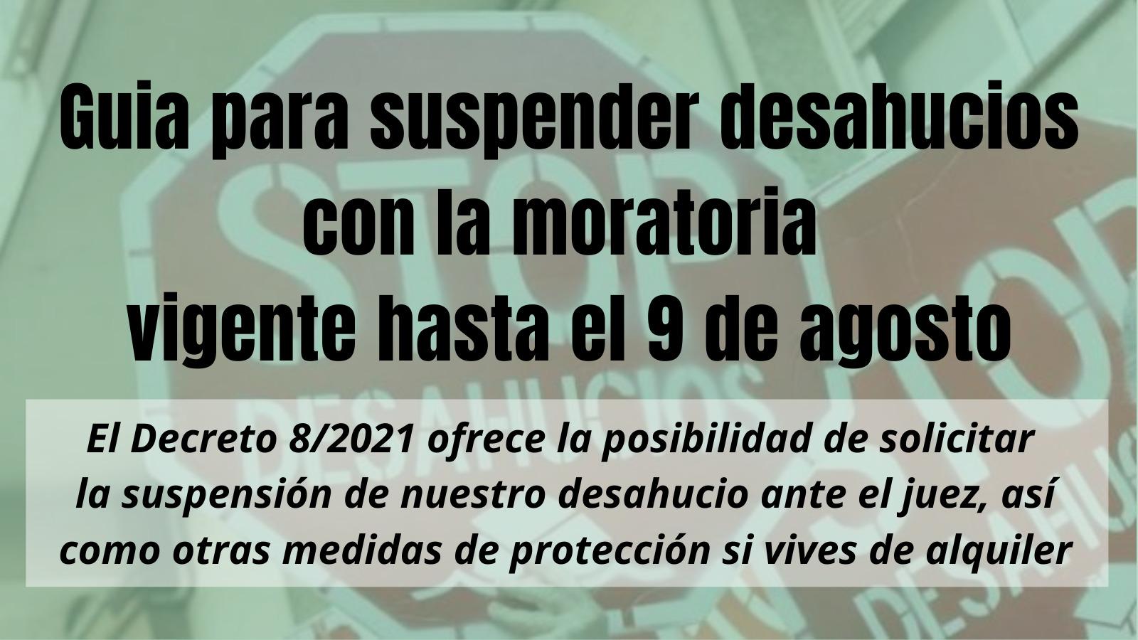Guía para solicitar suspender desahucios en base a la moratoria vigente hasta el 9 de agosto