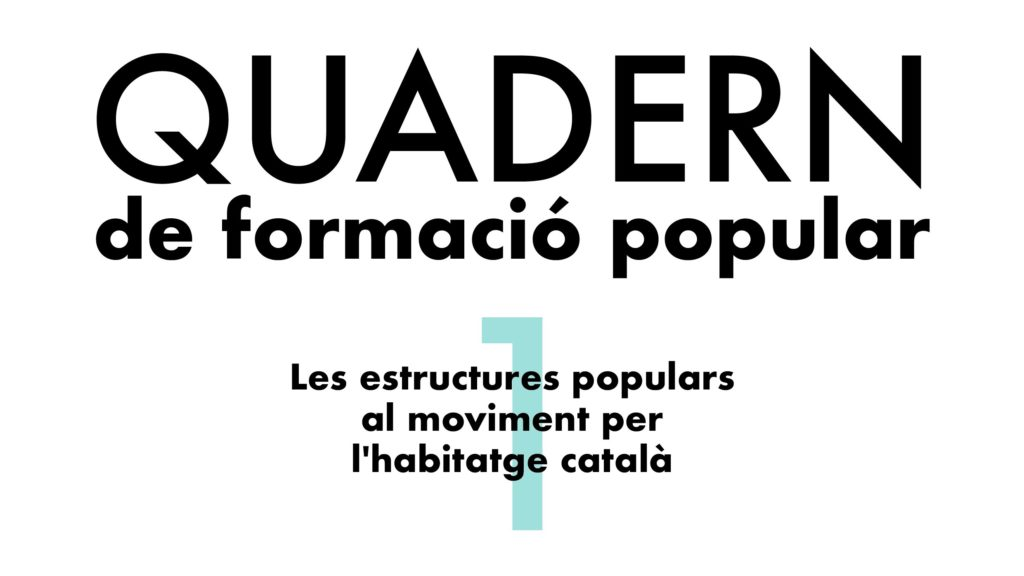 En este momento estás viendo Quadern de formació: «Les estructures populars al moviment per l'habitatge català»