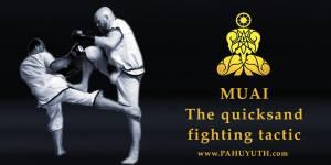 Pahuyuth-twitter-muai-muay-thai-quicksand-tactic