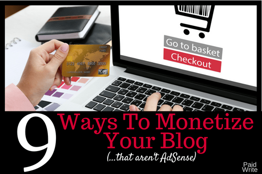 9 Ways To Monetize Your Blog