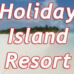 Holiday Island Resort & Spa 4* (Холидей Исланд Резорт и Спа)