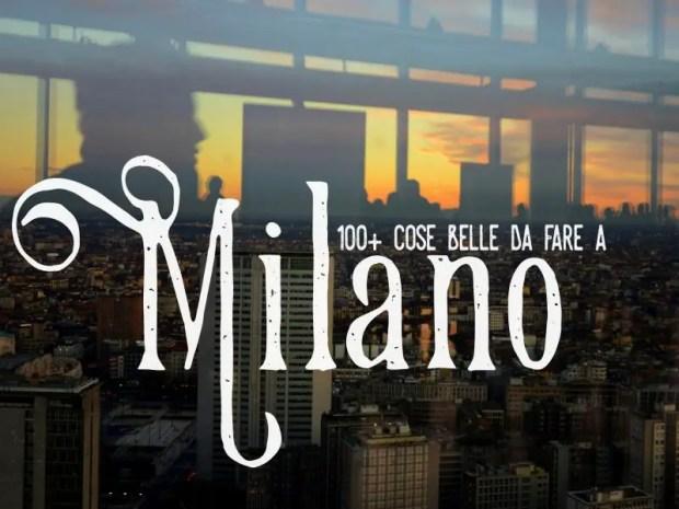 ff6932a3dbda 100+ cose da fare a Milano  tutti i luoghi più segreti (e belli)