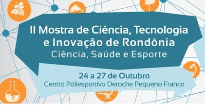 Semana Nacional de Ciência e Tecnologia será realizada em Porto Velho