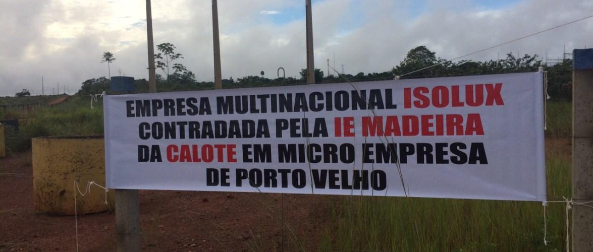 Obras da subestação Madeira estão paradas por suposto calote da Isolux-Corsan