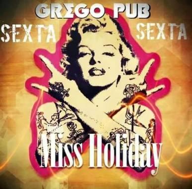 Miss Holiday com Laís Fernandes a partir das 23:00 horas no Grego Original Pub.