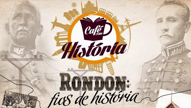 CAFÉ COM HISTÓRIA ─ Em comemoração aos 150 anos de Marechal Rondon