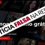 Netflix vai dar um ano de assinatura grátis? Cuidado, é golpe