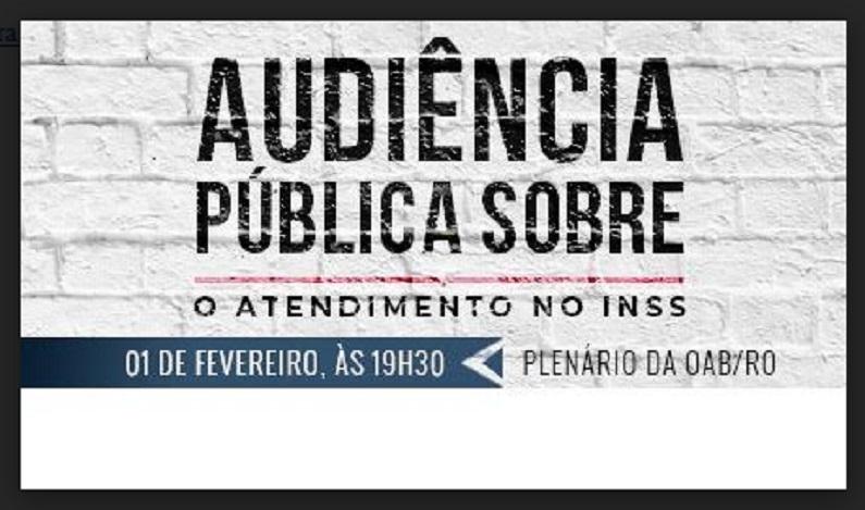 Audiência pública para discutir o atendimento à advocacia no INSS acontece nessa quinta (1°), na OAB/RO