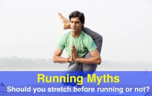 Running Myth or Not – Should you stretch before running or not?