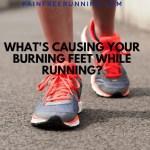 what causes burning feet while running