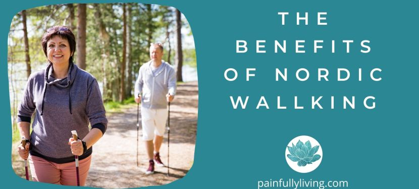 The Benefits of Nordic Walking for Those Living with  Fibro and Chronic Pain