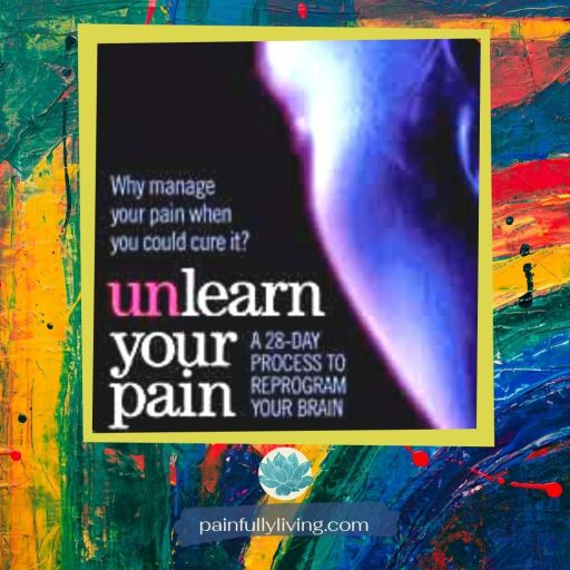 An image of the cover of Dr. Howard Schubiner's workbook, Unlearn Your Pain.
