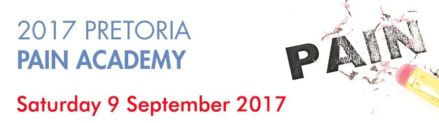 2017 Pretoria Pain Academy, 9th September 2017 3