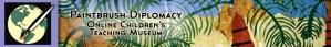 Paintbrush Diplomacy Online Children's Teaching Museum