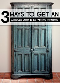 3 Ways to Get an Antiqued Look When Painting Furniture ...