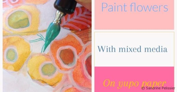 How to paint flowers with mixed media on yupo paper : Orange Blossoms