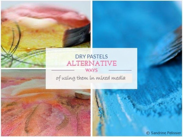 Dry pastels, alternative ways of using them in mixed media