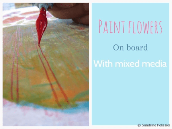 How to paint flowers on board with Acrylic and Pen and Ink: In Glasgow