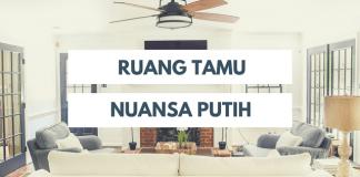 Trend Desain Ruang Tamu Dengan Tema Putih dan Kayu
