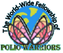 The World-wide fellowship of Polio Warriors