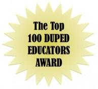 The Top 100 Duped Educators Award