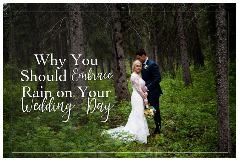 From One Rained Out Bride To Another Embrace Rain on Your Wedding